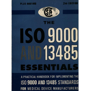 The ISO 9000 AND 13485 Essntials